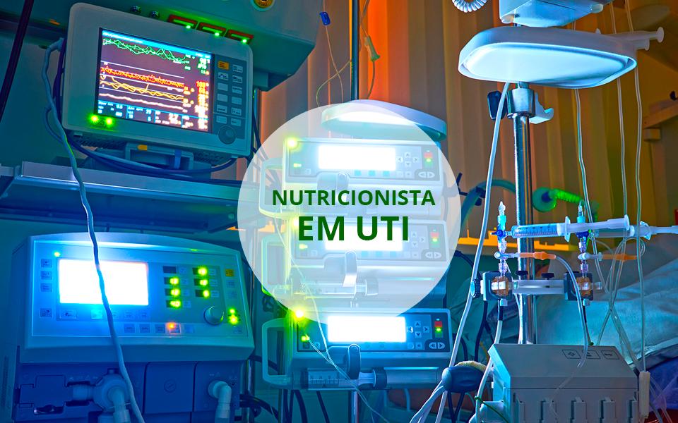 UTI também precisa de nutricionista na equipe multiprofissional