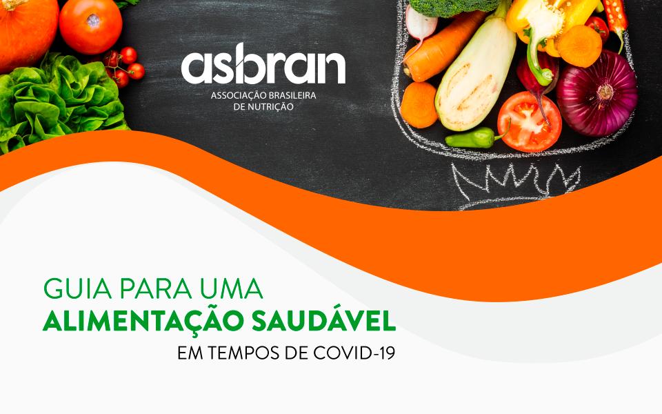 ASBRAN lança guia para orientar população sobre alimentação em tempos de COVID-19