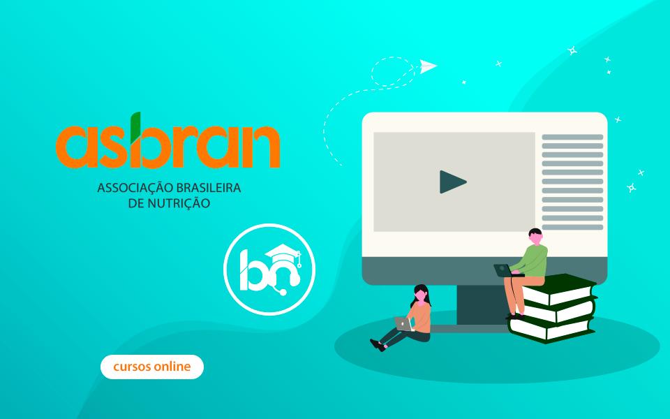 Asbran lança Ciclo de Atualização online para nutricionistas, técnicos e estudantes.