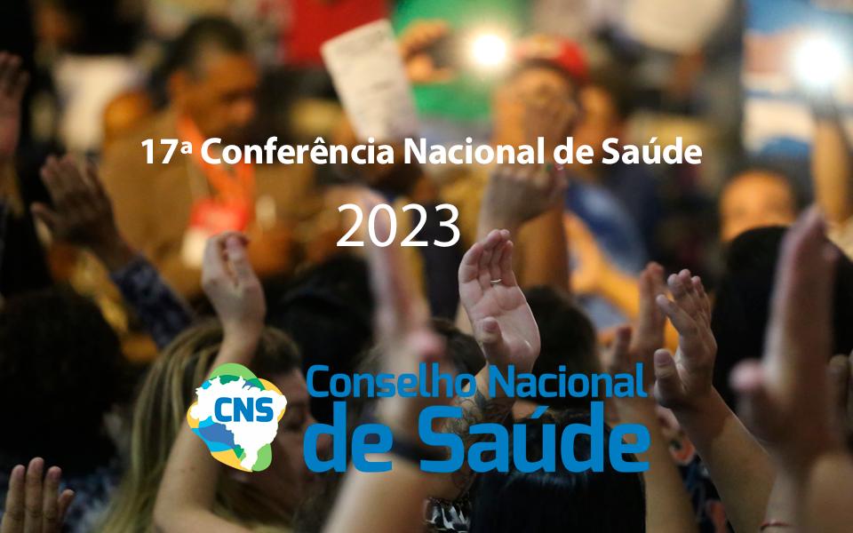 17ª Conferência Nacional de Saúde acontece em julho de 2023